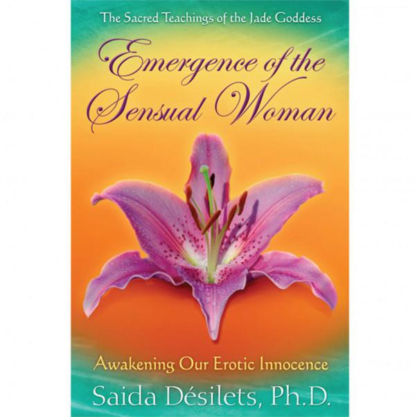 Emergence of the Sensual Woman by Saida Desilets